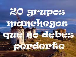 20 grupos de Castilla La Mancha que no te puedes perder…