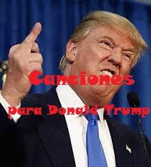 Canciones para Donald Trump