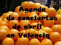Agenda de conciertos en abril en Valencia