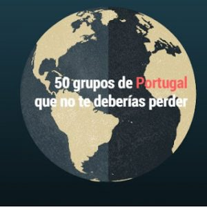 50 bandas de Portugal que no te debes perder