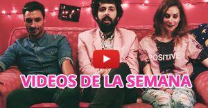 Los mejores Vídeos musicales de la semana