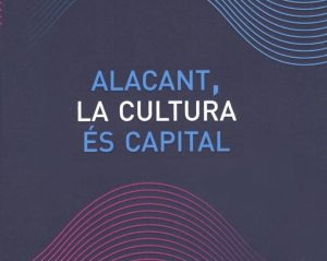Alicante, candidata a Capital Cultural Valenciana 2018