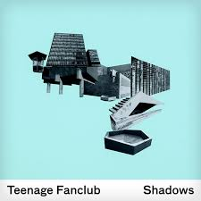 Teenage Fan Club – Shadows